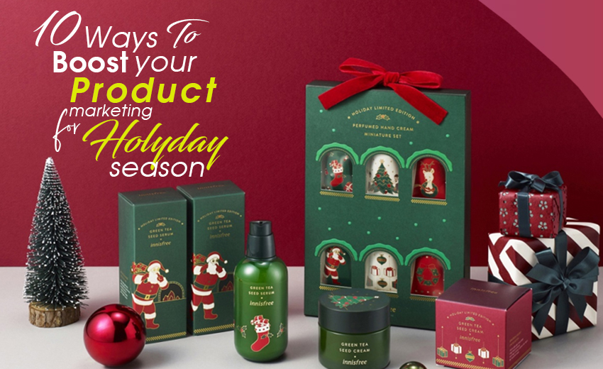 10-ways-to-boost-your-product-marketing-for-this-holiday