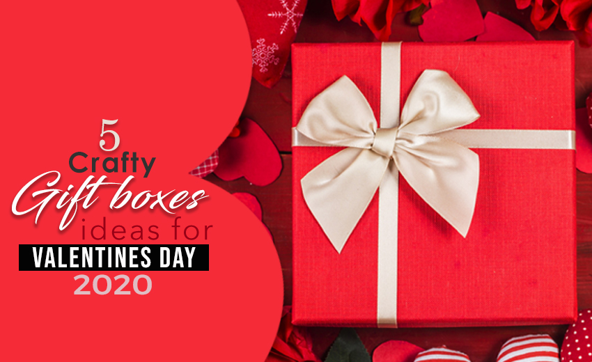 5-crafty-gift-boxes-ideas-for-valentines-day-2020