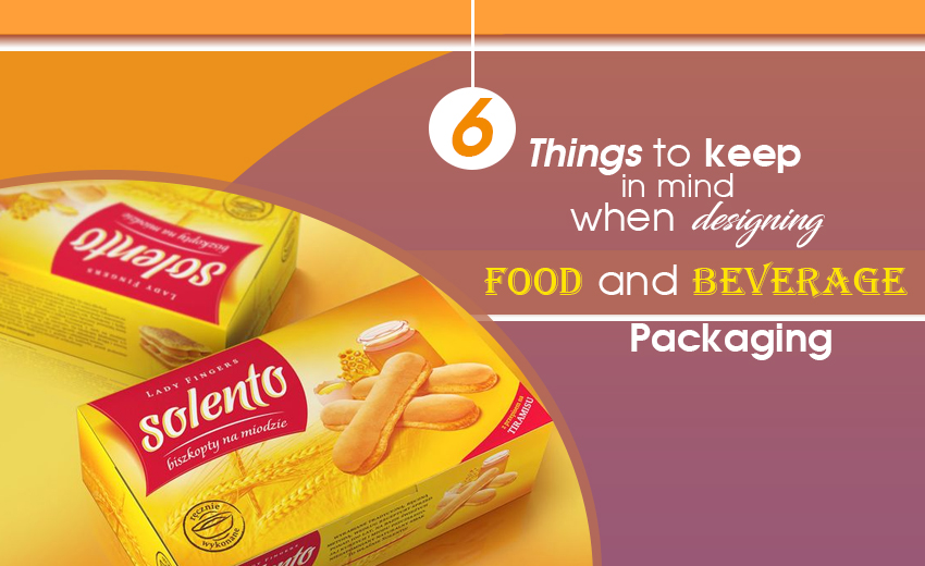 6-things-to-keep-in-mind-when-designing-food-and-beverage-packaging
