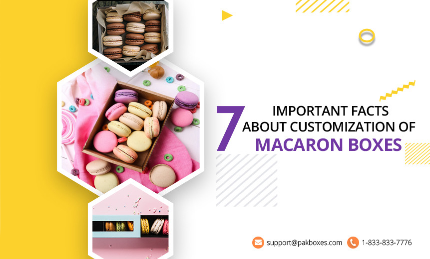 7 Important Facts about Customization of Macaron Boxes