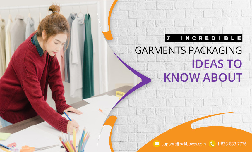 7 Incredible Garments Packaging Ideas to Know About