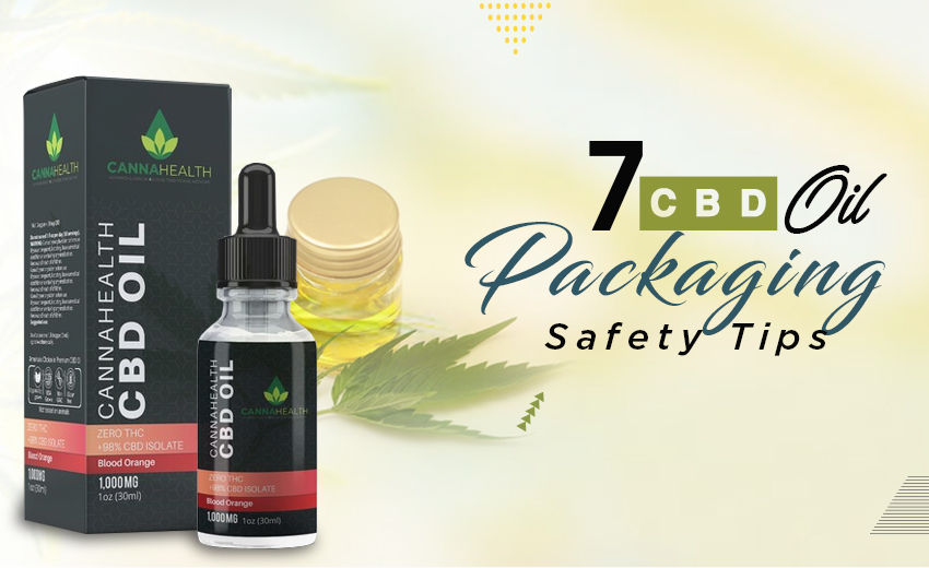 7-cbd-oil-packaging-safety-tips