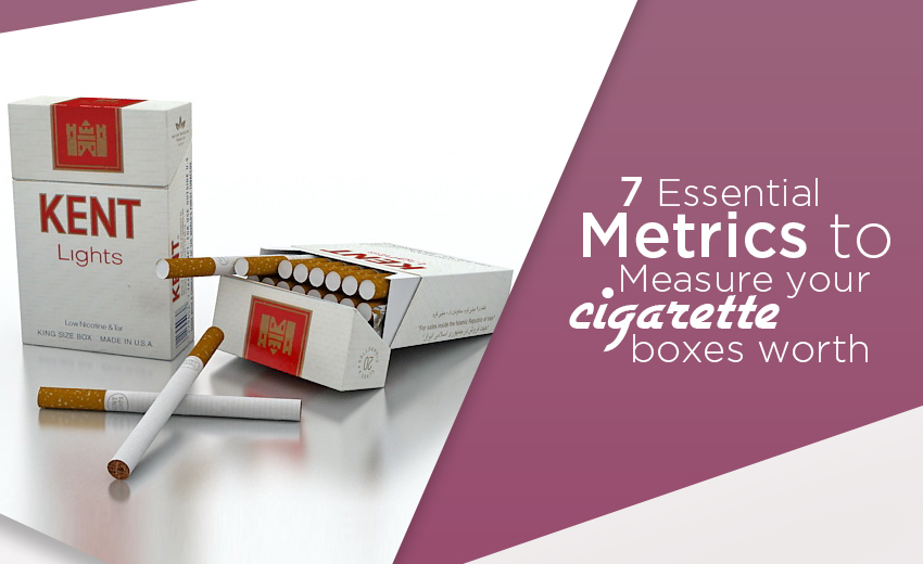 7-essential-metrics-to-measure-your-cigarette-boxes-worth