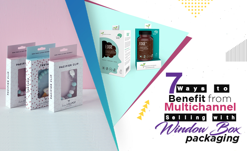 7 Ways to Benefit from Multichannel Selling with Window Box Packaging
