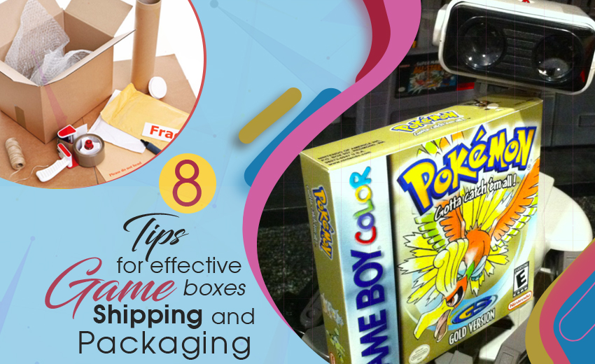 8-tips-for-effective-game-boxes-shipping-and-packaging-tips