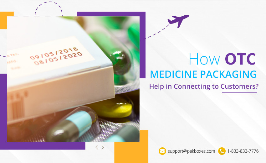How OTC Medicine Packaging Help In Connecting To Customers