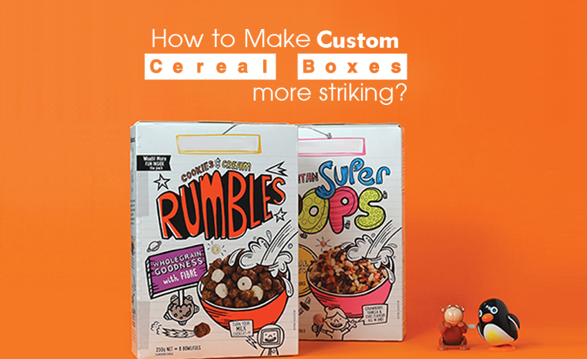 How to Make Custom Cereal Boxes More Striking?
