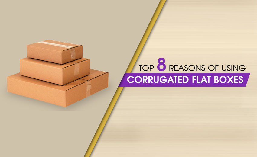 Top 8 Reasons of Using Corrugated Flat Boxes