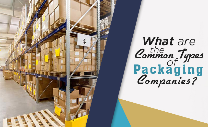 what-are-the-common-type-of-packaging-companies