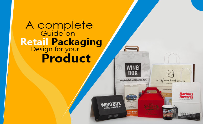 a-complete-guide-on-retail-packaging-designs-for-your-product