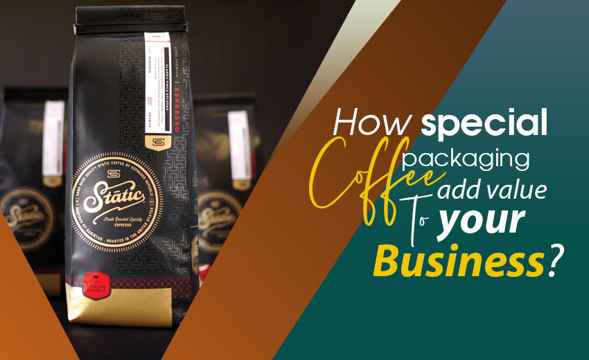 how-does-special-coffee-packaging-add-value-to-your-business