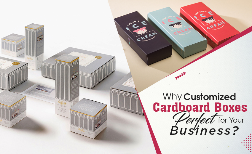why-customized-cardboard-boxes-perfect-for-your-business