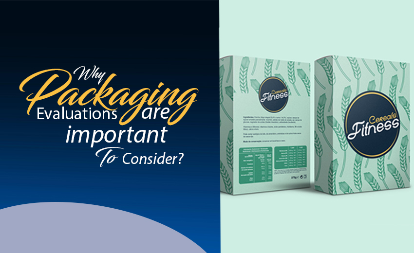 why-packaging-evaluations-are-important-to-consider